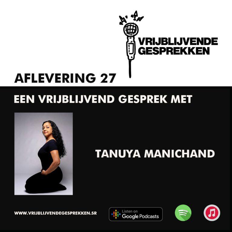 Vrijblijvende Gesprekken: Gesprek met Tanuya Manichand